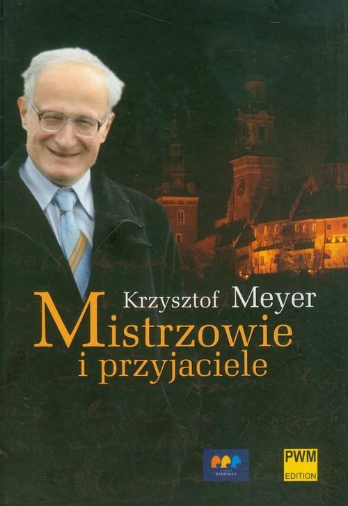 Mistrzowie i przyjaciele Meyer Krzysztof