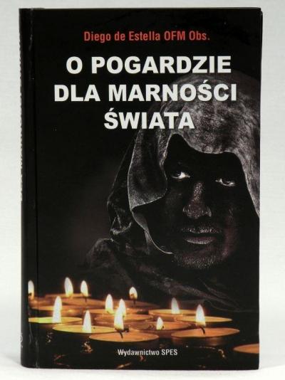 O pogardzie dla marności świata Diego de Estella OFM Obs.
