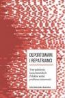 DEPORTOWANI I REPATRIANCI. TRZY POKOLENIA KAZACHSTAŃSKICH POLAKÓW WOBEC Julia Sałacińska-Rewiakin