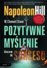 Pozytywne myślenie kluczem do sukcesu Hill Napoleon, Stone W. Clement