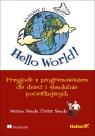 Hello World! Przygoda z programowaniem dla dzieci i absolutnie początkujących.