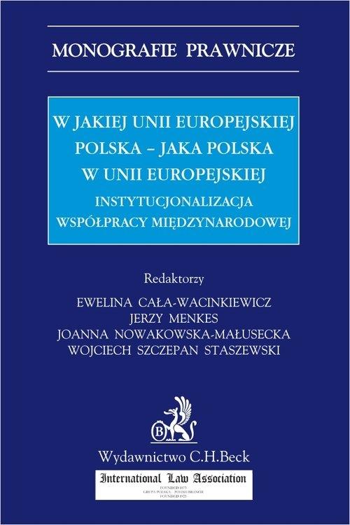 W jakiej Unii Europejskiej Polska - jaka Polska w Unii Europejskiej