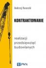 Kontraktowanie realizacji przedsięwzięć budowlanych Kosecki Andrzej