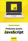 JavaScript. Tworzenie nowoczesnych aplikacji webowych Sochacki Tomasz