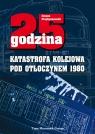 25 godzina Katastrofa kolejowa pod Otłoczynem 1980 Przybyszewski Jonasz