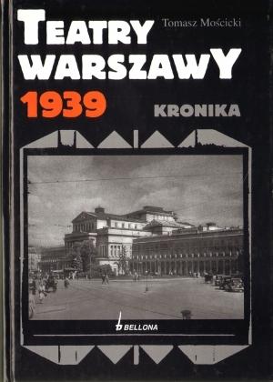 Teatry Warszawy 1939 Mościcki Tomasz
