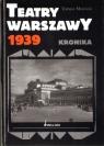 Teatry Warszawy 1939 Kronika Mościcki Tomasz