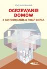 Ogrzewanie domów z zastosowaniem pomp ciepła Oszczak Wojciech