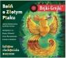 Bajki - Grajki. Baśń o Złotym Ptaku CD