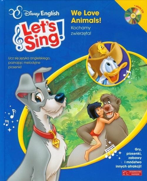 Disney English Let`s Sing! We Love Animals! + CD praca zbiorowa