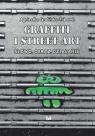 Grafitti i street art Słowo, obraz, działanie Gralińska-Toborek Agnieszka