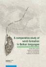 A comparative study of word-formation in Balkan languages