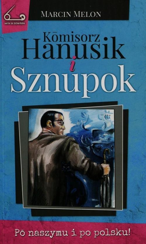 Komisorz Hanusik i Sznupok Melon Marcin
