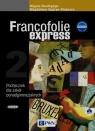Francofolie express 2 Podręcznik + CD Szkoła ponadgimnazjalna Supryn-Klepcarz Magdalena, Boutegege Regine