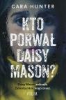 Kto porwał Daisy Maison? Hunter Cara