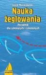 Nauka żeglowania Poradnik dla szkolących i szkolonych Maciejowski Jacek