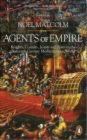 Agents of Empire Noel Malcolm