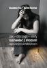 Jak dlaczego kiedy rozmawiać z młodymi zagrożonymi samobójstwem Fox Claudine, Hawton Keith