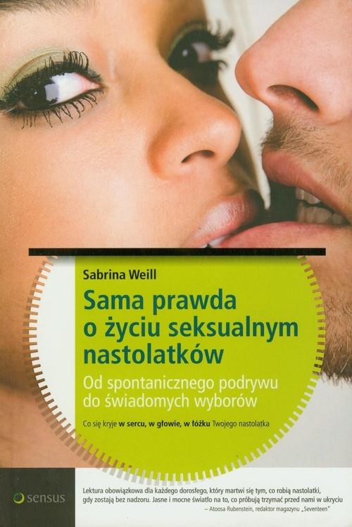 Sama prawda o życiu seksualnym nastolatków Weill Sabrina