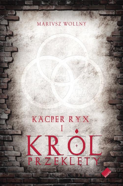 Kacper Ryx i król przeklęty Wollny Mariusz