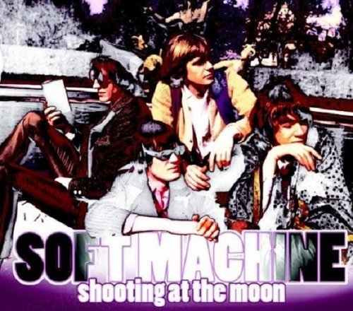 Shooting At The Moon Soft Machine