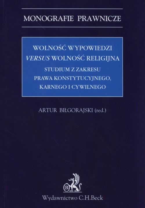 Wolność wypowiedzi versus wolność religijna Biłgorajski Artur