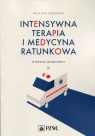 Intensywna terapia i medycyna ratunkowa Wybrane zagadnienia Gaszyński Wojciech