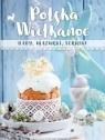 Polska Wielkanoc. baby, mazurki, serniki