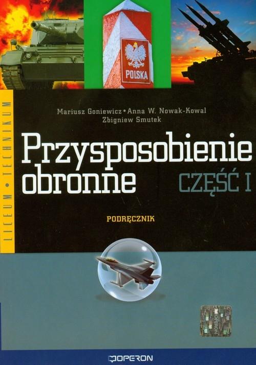 Przysposobienie obronne Część 1 Podręcznik Goniewicz Mariusz, Nowak-Kowal Anna W., Smutek Zbigniew