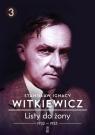 Listy do żony Tom 3 1932-1935 Witkiewicz Stanisław Ignacy