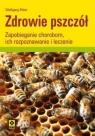 Zdrowie pszczółZapobieganie chorobom ich rozpoznawanie i leczenie Ritter Wolfgang