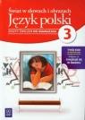 Świat w słowach i obrazach 3 Język polski Zeszyt ćwiczeń Gimnazjum Barańska Bożena, Michalska Mariola