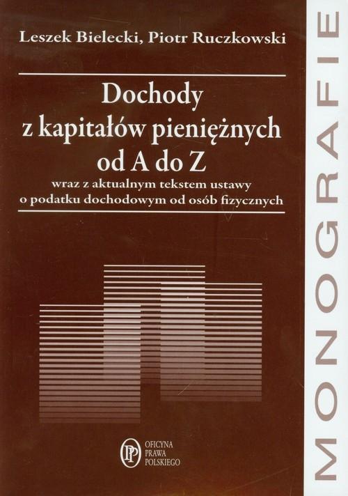 Dochody z kapitałów pieniężnych od A do Z Bielecki Leszek, Ruczkowski Piotr
