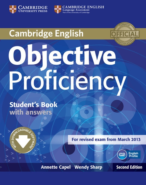 Objective Proficiency Student's Book with Answers Annette Capel , Wendy Sharp