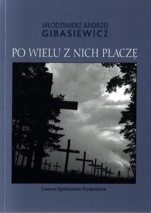 Po wielu z nich płaczę Gibasiewicz Włodzimierz Andrzej