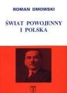 Świat powojenny i Polska Wyd. VI Roman Dmowski