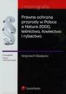 Prawna ochrona przyrody w Polsce a Natura 2000 leśnictwo łowiectwo i rybactwo Radecki Wojciech