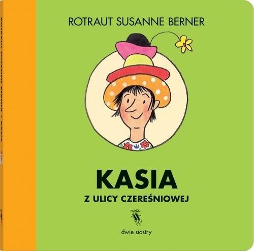 Kasia z ulicy Czereśniowej Rotraut Susanne Berner