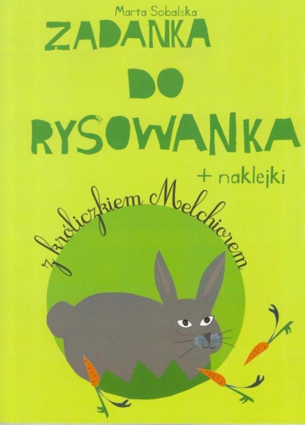 Zadanka do rysowanka z króliczkiem Melchiorem Sobalska Marta