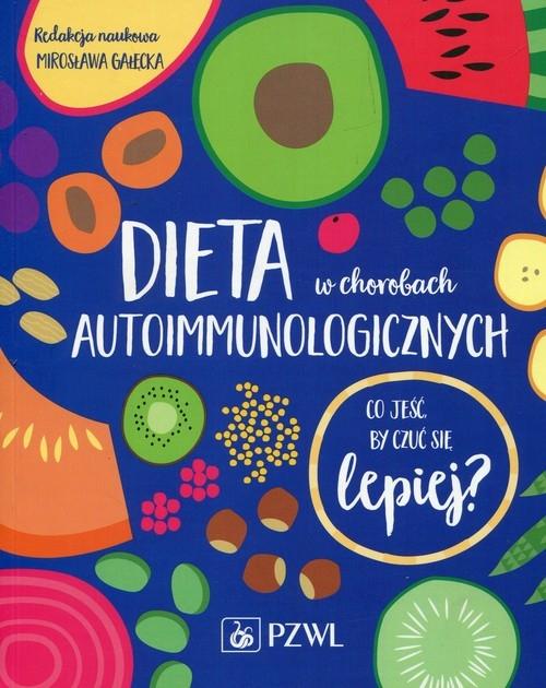 Dieta w chorobach autoimmunologicznych Mirosława Gałęcka