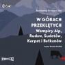 W górach przeklętych. Wampiry Alp...audiobook Bartłomiej Grzegorz Sala