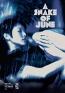 A Snake of June/ What Else Films