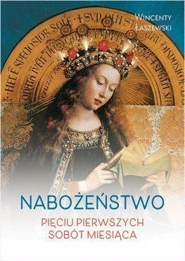 Nabożeństwo pięciu pierwszych sobót miesiąca Wincenty Łaszewski