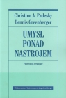 Umysł ponad nastrojem Podręcznik terapeuty Padesky Christine A., Greenberger Dennis