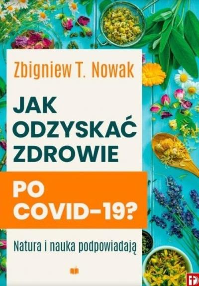Jak odzyskać zdrowie po COVID-19? Zbigniew T. Nowak
