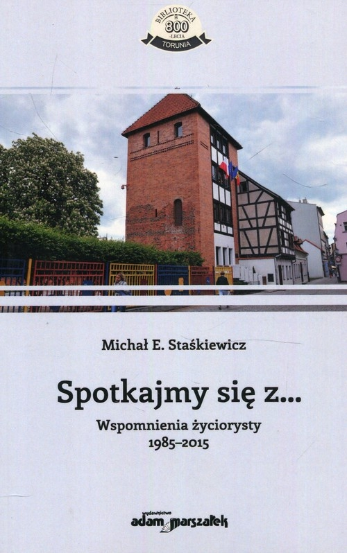 Spotkajmy się z Staśkiewicz Michał E.