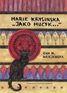 "Marie Krysinska. ""Jako muzyk..."""