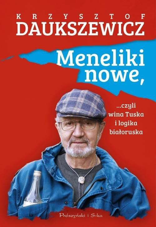 Meneliki nowe, czyli wina Tuska i logika białoruska Daukszewicz Krzysztof