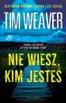 Nie wiesz, kim jesteś Tim Weaver