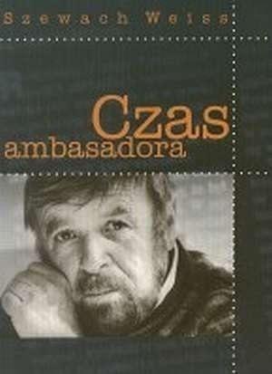 Czas ambasadora Szewach Weiss